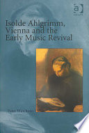 Isolde Ahlgrimm  Vienna and the Early Music Revival