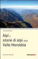 Alpi e storie di Alpi della Valle Morobbia