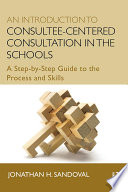 An Introduction to Consultee Centered Consultation in the Schools