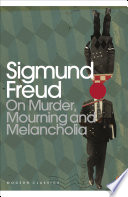 On Murder  Mourning and Melancholia