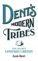 Dent's Modern Tribes