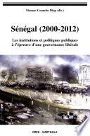 Sénégal (2000-2012). Les institutions et politiques publiques à l'épreuve d'une gouvernance libérale