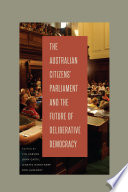The Australian Citizens    Parliament and the Future of Deliberative Democracy