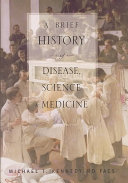 A Brief History of Disease  Science  and Medicine