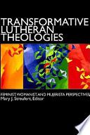 Transformative Lutheran Theologies