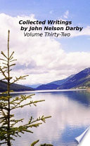Collected Writings by John Nelson Darby Volume Thirty Two