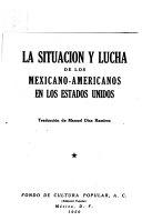 La situación y lucha de los mexicano-americanos en los Estados Unidos