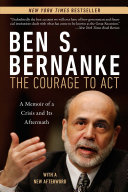 The Courage To Act: A Memoir Of A Crisis And Its Aftermath : effort to save the world...