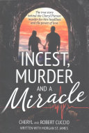 Incest  Murder and a Miracle