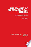 The Making of Marx s Critical Theory  RLE Marxism