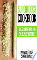 Superfoods Cookbook  Great Superfoods for the Superfoods Diet