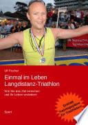 Einmal im Leben Langdistanz Triathlon