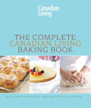 The Complete Canadian Living Baking Book The Essentials Of Home Baking