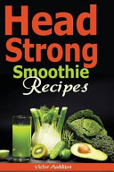 Head Strong Smoothie Recipes