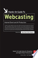 Hands on Guide to Webcasting