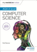 My Revision Notes AQA A-Level Computer Science
