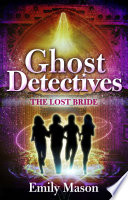 Ghost Detectives The Lost Bride book