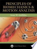 Principles of Biomechanics & Motion Analysis