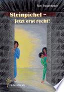 Steinpichel – jetzt erst recht!