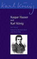 Kaspar Hauser and Karl K  nig
