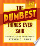 The Dumbest Things Ever Said