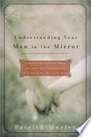 Understanding Your Man in the Mirror