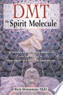 DMT  The Spirit Molecule