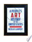 A People s Art History of the United States As Something That Is Foreign To Their Experiences