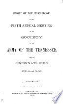 Report of the Proceedings of the Society of the Army of the Tennessee at the ... Meeting[s] ..