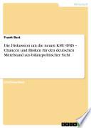 Die Diskussion um die neuen KMU-IFRS – Chancen und Risiken für den deutschen Mittelstand aus bilanzpolitischer Sicht