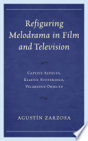 Refiguring Melodrama in Film and Television