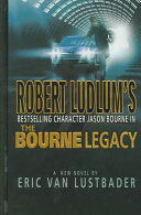 Robert Ludlum s Jason Bourne in The Bourne Legacy