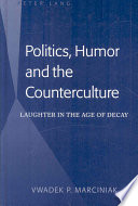 Politics, Humor And The Counterculture : through the lenses of three artists:...