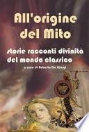 All origine del Mito   Storie e racconti e divinit   del mondo classico