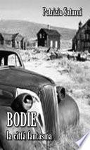 Bodie  La citt   Fantasma