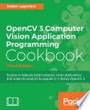 OpenCV 3 Computer Vision Application Programming Cookbook