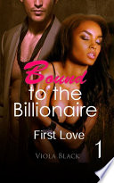 Bound to the Billionaire 1  BWWM Interracial Romance Short Stories