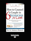 How To Counsel A Couple In 6 Sessions Or Less Their Marriage Is Meant To Last Forever Not Their Counseling Large Print 16pt