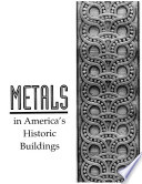 Metals in America s Historic Buildings
