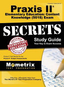 Praxis II Elementary Education  Content Knowledge  5018  Exam Secrets  Praxis II Test Review for the Praxis II  Subject Assessments