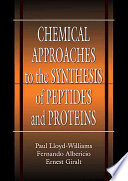 Chemical Approaches To The Synthesis Of Peptides And Proteins book