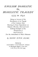English domestic or  homiletic tragedy  1575 to 1642
