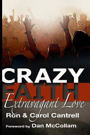 Crazy Faith Extravagant Love