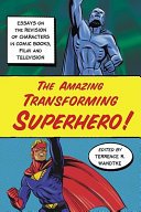 The amazing transforming superhero