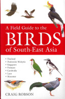 A Field Guide to the Birds of South East Asia
