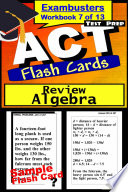 ACT Test Prep Algebra Review  Exambusters Flash Cards  Workbook 7 of 13