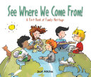 See Where We Come From!