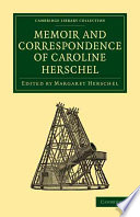 Memoir and Correspondence of Caroline Herschel