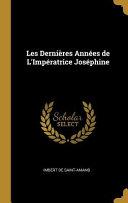 Les Dernières Années de l'Impératrice Joséphine