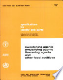 Specifications for Identity and Purity of Sweetening Agents  Emulsifying Agents  Flavouring Agents  and Other Food Additives